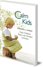calm kids book lorraine e murray